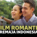Film Romantis Indonesia Untuk Di Tonton Di Hari Valentine Dengan Pasangan